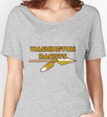 Washington Racists Women's Relaxed Fit T-Shirt