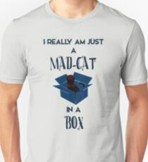 Just a mad cat in a box T-Shirt