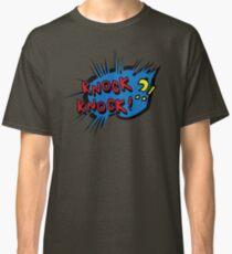 KNOCK KNOCK T SHIRT Classic T-Shirt