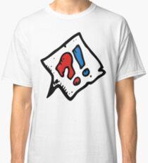 HUH?! T SHIRT Classic T-Shirt