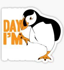 Erry Day I'm Pufflin Sticker