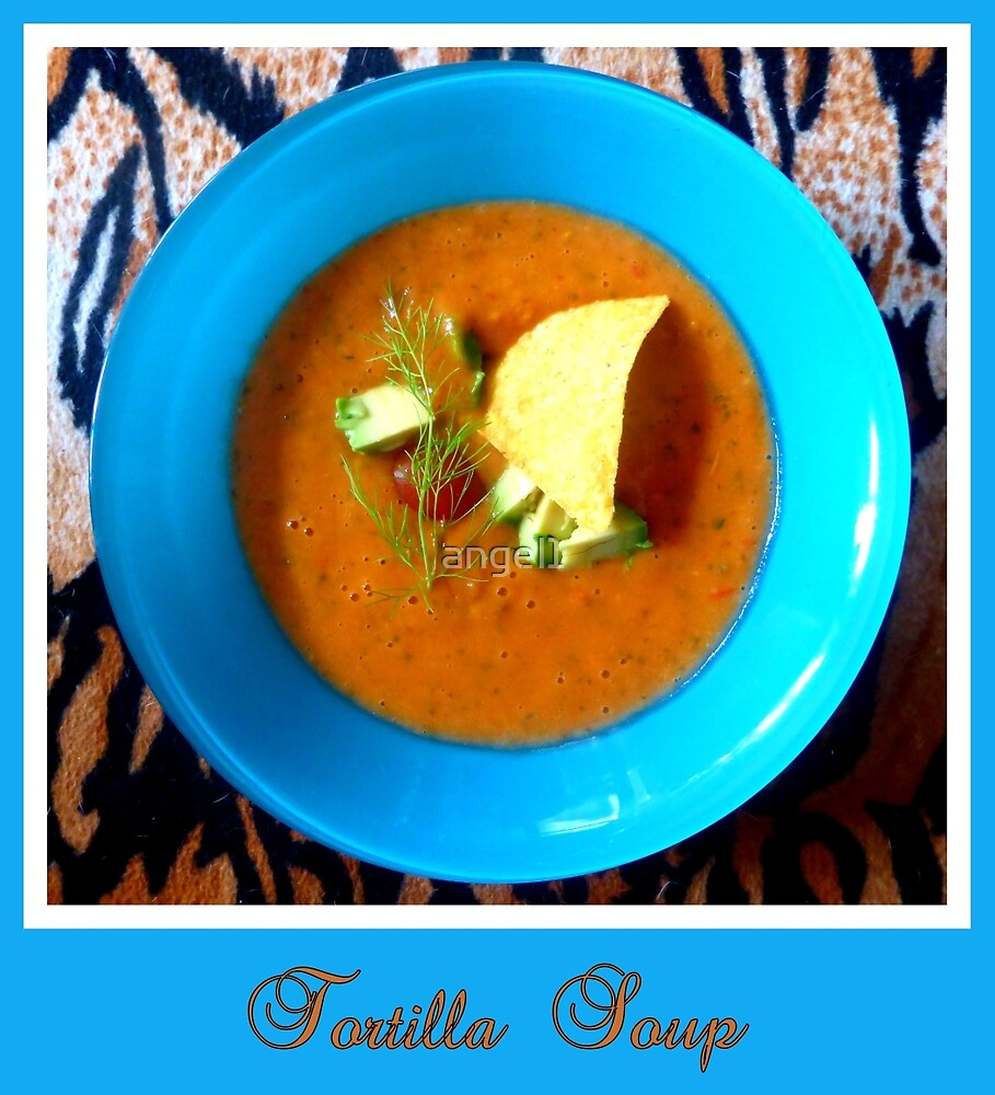 Tortilla Soup by ©The Creative  Minds