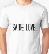 Same Love. Unisex T-Shirt