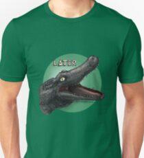 Later Gator Unisex T-Shirt