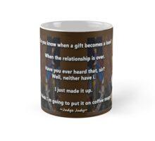 Gonna Put It on a Coffee Mug ~Judge Judy Mug