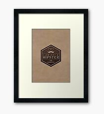 Leather Engraved - I am not a Hipster 100% Guaranteed Framed Print