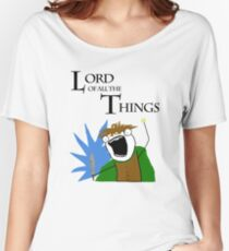 Lord of All The Things! Women's Relaxed Fit T-Shirt