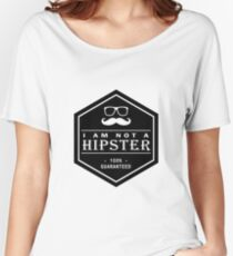 Wood Engraved - I am not a Hipster 100% Guaranteed Women's Relaxed Fit T-Shirt