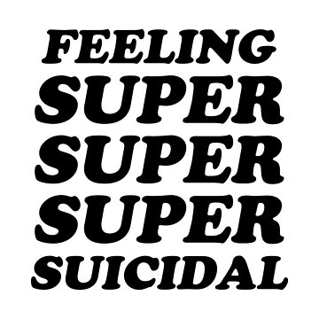 FEELING SUPER SUICIDAL 2 by cadma