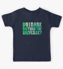 Do I dare disturb the universe? Kids Tee