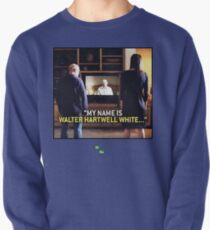my name is Walter Hartwell White - confession - heisenberg Pullover
