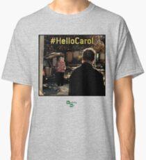 Hello Carol - Breaking Bad - flash forward Classic T-Shirt