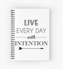 Live Everyday With Intention Spiral Notebook