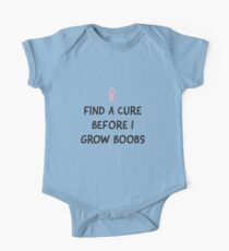 Find a Cure Before I Grow Boobs One Piece - Short Sleeve