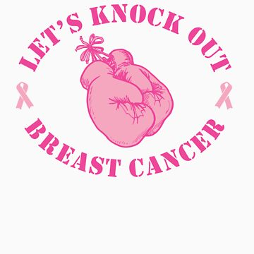 Let's Knock Out Breast Cancer by causes