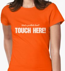 Want A Prosthetic Hand? Touch Here! T-Shirt