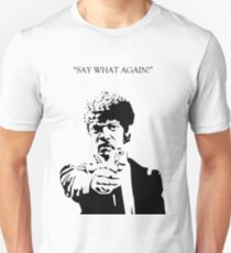 Say What Again! T-Shirt