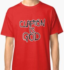 Clapton is God | London subway grafitti Classic T-Shirt