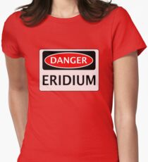 DANGER ERIDIUM FAKE ELEMENT FUNNY SAFETY SIGN SIGNAGE Womens Fitted T-Shirt