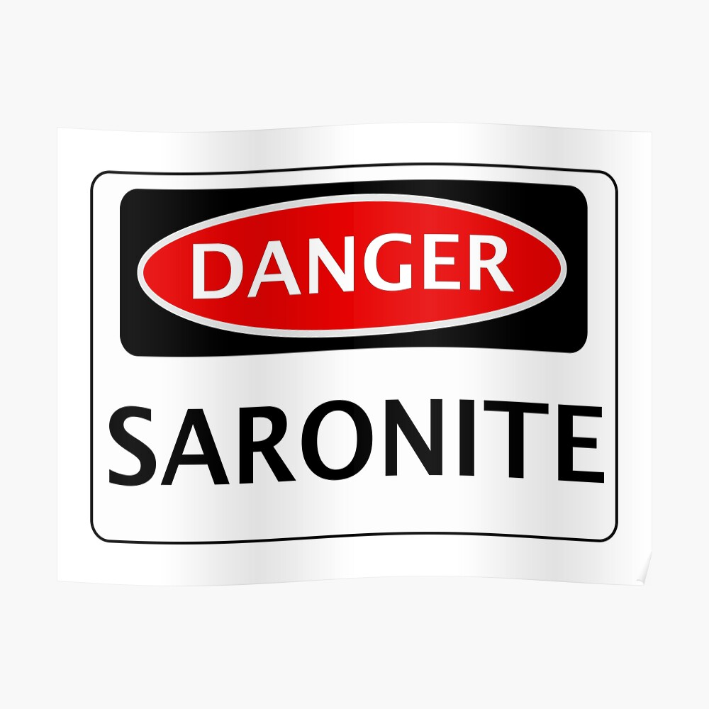 DANGER SARONITE FAKE ELEMENT FUNNY SAFETY SIGN SIGNAGE Poster