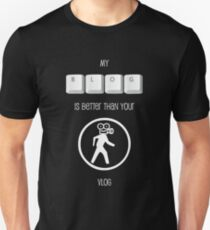 My Blog is better than your Vlog T-shirt (White Text for Dark T-Shirt) T-Shirt
