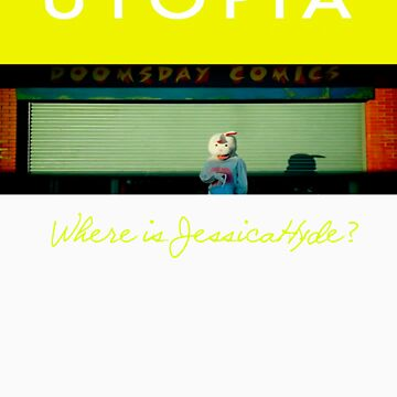 Utopia - T-Shirt - Where Is Jessica Hyde? by MrWhiteBRBA