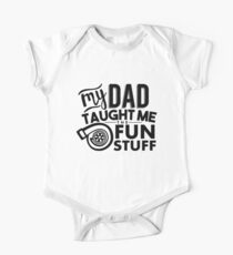 My dad taught me the fun stuff - turbo Kids Clothes