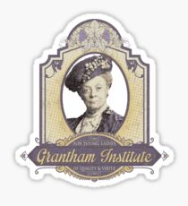 Downton Abbey Inspired - Lady Violet - Grantham Institute - Lady Violet Finishing School - Dowager's Etiquette Teachings Sticker