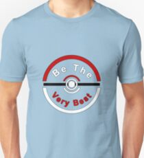 Be The Very Best T-Shirt