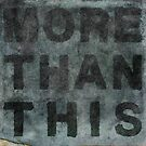More Than This by David North