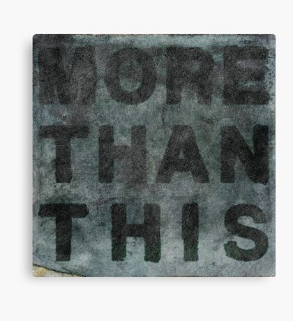 More Than This Canvas Print