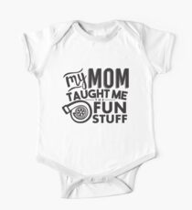 My mom taught me the fun stuff - turbo Kids Clothes