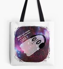 """I call it """" Lay on the ground and feel like garbage."""" Tote Bag"""