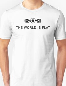 The world is flat Funny Geek Geeks Nerd Unisex T-Shirt
