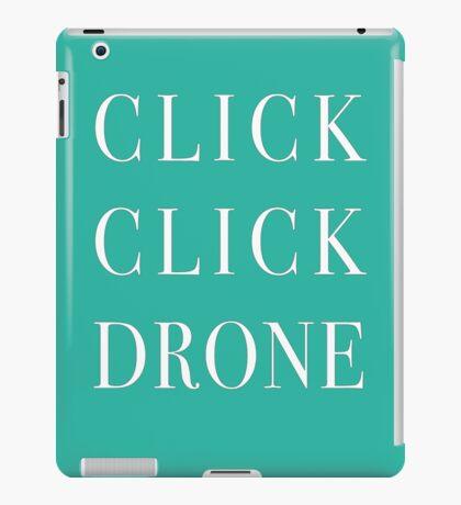 Click Click Drone iPad Case/Skin