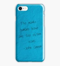 The marks humans leave are too often scars iPhone Case/Skin