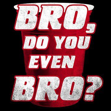 Bro, do you even Bro? by biotwist