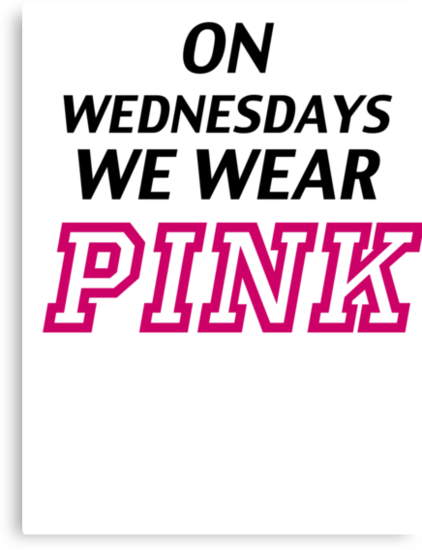 On Wednesdays we wear pink  quot  Canvas Prints by Blackberry11    On Wednesdays We Wear Pink Tumblr Transparent
