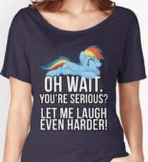 You're Serious?  (My Little Pony: Friendship is Magic) Women's Relaxed Fit T-Shirt
