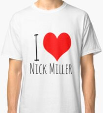 I Love Nick Miller 2 Classic T-Shirt