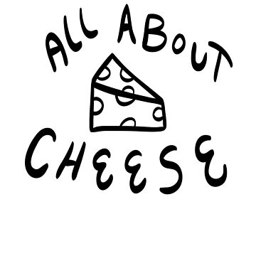 All About Cheese 2 by NeilWolf