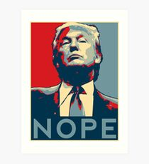 "Donald Trump ""NOPE"" Art Print"
