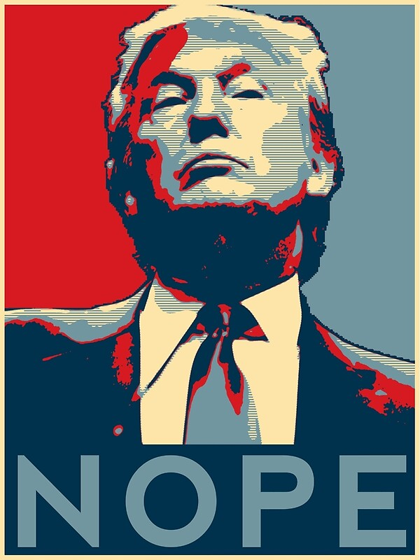 Quot Donald Trump Quot Nope Quot Quot Posters By Galaxytees Redbubble