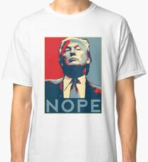 "Donald Trump ""NOPE"" Classic T-Shirt"
