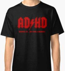 ADHD Highway to Hey! Classic T-Shirt
