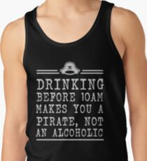 Drinking before 10 makes you a pirate not an alcoholic Tank Top