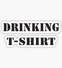 Drinking Shirt Sticker