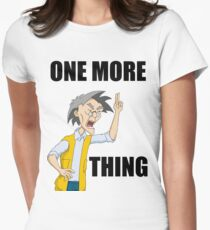 Uncle Chan - One more thing Tailliertes T-Shirt für Frauen