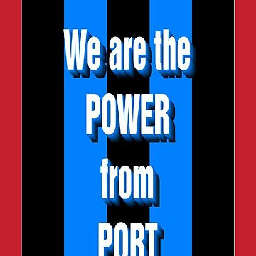 WE ARE THE POWER FROM PORT by petey59