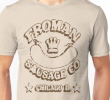 Froman Sausage Company Unisex T-Shirt